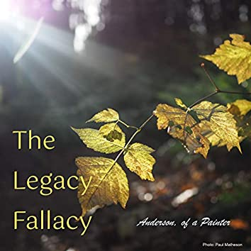 The Legacy Fallacy
