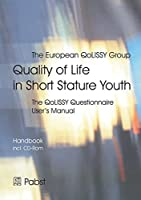 Quality of Life in Short Stature Youth: The QoLISSY Questionnaire User's Manual