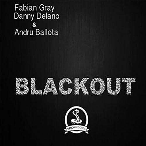 Fabian Gray, Andru Ballota & Danny Delano