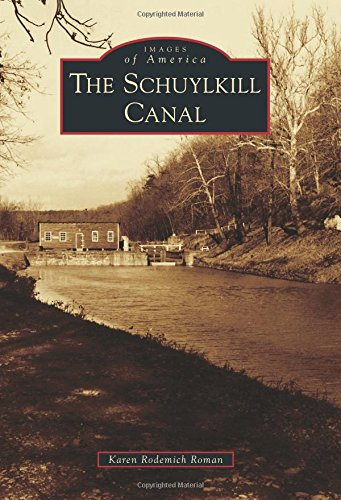 The Schuylkill Canal (Images of America)