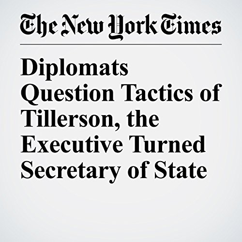 Diplomats Question Tactics of Tillerson, the Executive Turned Secretary of State copertina