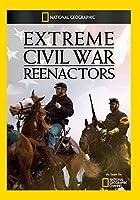 Extreme Civil War Reenactors [DVD] [Import]