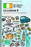Irlanda Mi Diario de Viaje: Libro de Registro de Viajes Guiado Infantil - Cuaderno de Recuerdos de Actividades en Vacaciones para Escribir, Dibujar, Afirmaciones de Gratitud para Niños y Niñas
