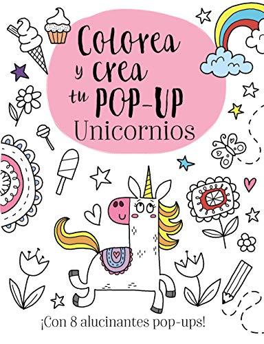 Colorea y crea tu pop-up. Unicornios (Castellano - A Partir De 3 Años - Manipulativos (Libros Para Tocar, Jugar Y Pintar), Pop-Ups - Otros Libros)