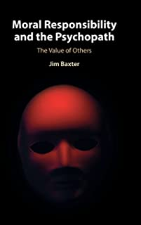 Moral Responsibility and the Psychopath: The Value of Others