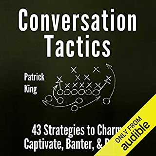 Conversation Tactics: 43 Verbal Strategies to Charm, Captivate, Banter, and Defend audiobook cover art