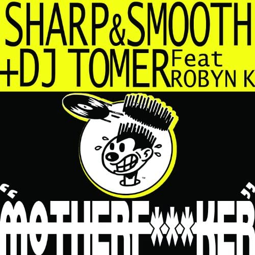 Sharp And Smooth + Dj Tomer Feat Robyn K