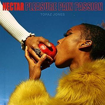 Nectar / Pleasure Pain Passion