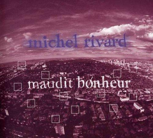 Maudit Bonheur by Michel Rivard