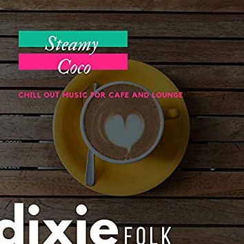 Steamy Coco - Chill Out Music For Cafe And Lounge