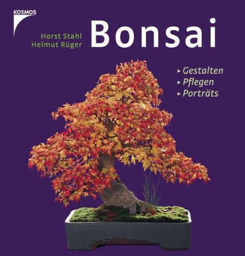 Bonsai: Gestalten. Pflegen. Porträts.