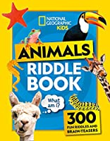 Animal Riddles Book: 300 Fun Riddles and Brain-Teasers (National Geographic Kids)