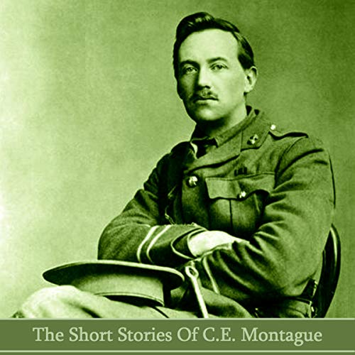 The Short Stories of C.E. Montague cover art