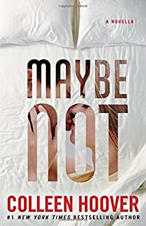 Maybe Not: A Novella by Colleen Hoover (2015-12-22)