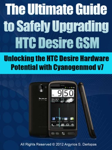 The Ultimate Guide to Safely Upgrading HTC Desire GSM (English Edition)