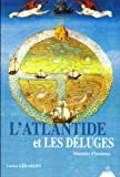 L'Atlantide et les Déluges. Mémoire d'hommes