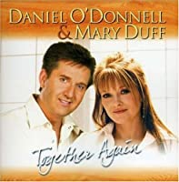 Daniel O'Donnell & Mary Duff Together Again