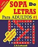 SOPA De LETRAS Para ADULTOS: Volume 1 (SPANISH Word Search For ADULTS)