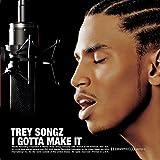 Songtexte von Trey Songz - I Gotta Make It