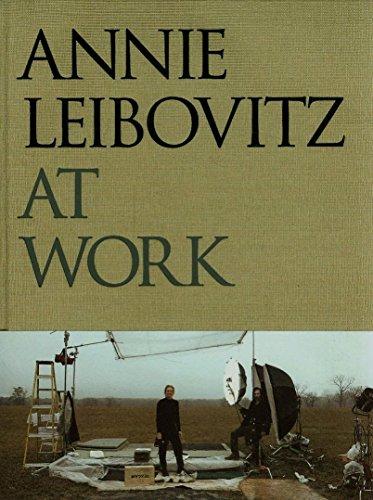 Annie Leibovitz At Work /anglais