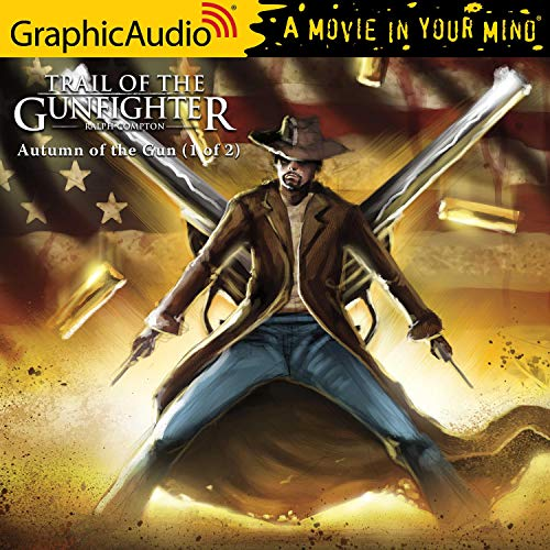 Autumn of the Gun (1 of 2) [Dramatized Adaptation] cover art
