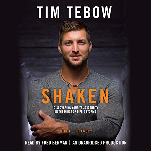 Shaken     Discovering Your True Identity in the Midst of Life's Storms              By:                                                                                                                                 Tim Tebow                               Narrated by:                                                                                                                                 Fred Berman                      Length: 6 hrs and 13 mins     1,308 ratings     Overall 4.7