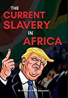 The Current Slavery in Africa