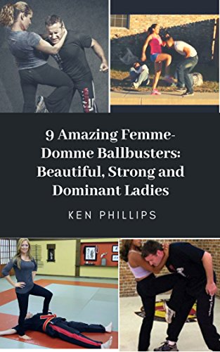 9 Amazing Femme-Domme BallBusters: Beautiful, Strong and Dominant Ladies (English Edition)