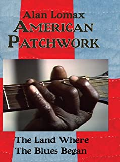 American Patchwork: The Land Where the Blues Began