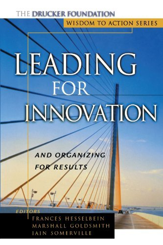 Leading for Innovation: And Organizing for Results (Frances Hesselbein Leadership Forum Book 10) (English Edition)