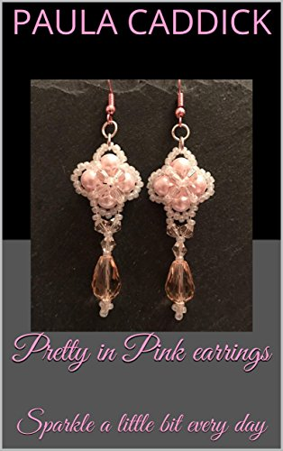 Pretty in Pink earrings: Sparkle a little bit every day (Pattern Book 16) (English Edition)