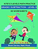 Kite's 3 LEVELS Math Practice: Grade 1 Subtraction - LEVEL 3 - 30 Worksheets: Single Digit Number Subtraction by Single Digit Number (Kite's 3 LEVELS Math Practice – 30 Worksheets) (English Edition)