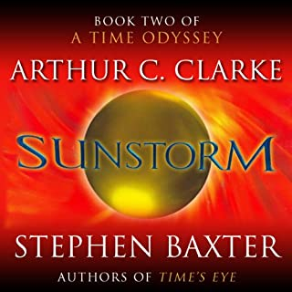 Sunstorm     A Time Odyssey, Book 2              By:                                                                                                                                 Arthur C. Clarke,                                                                                        Stephen Baxter                               Narrated by:                                                                                                                                 John Lee                      Length: 10 hrs and 29 mins     495 ratings     Overall 4.2