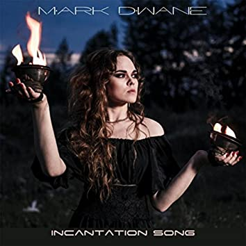 Incantation Song