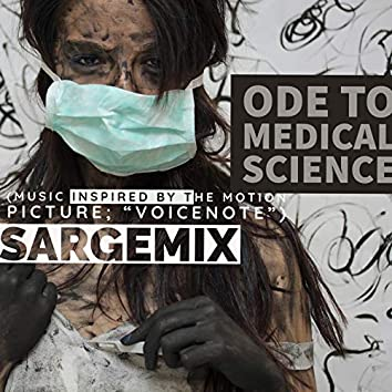 """Ode to Medical Science (Music Inspired by the motion Picture; """"VoiceNote"""")"""