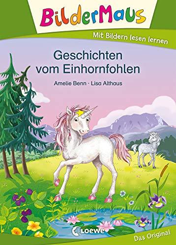 Bildermaus - Geschichten vom Einhornfohlen: Mit Bildern lesen lernen - Ideal für die Vorschule und Leseanfänger ab 5 Jahre
