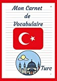 Carnet de Vocabulaire Turc: A5, 2500 mots, 110 pages, doublé, deux colonnes, lignées avec ligne de séparation, alphabetique
