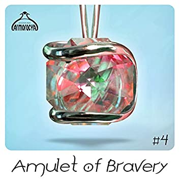 Amulet Of Bravery #4 (Radio Edits)