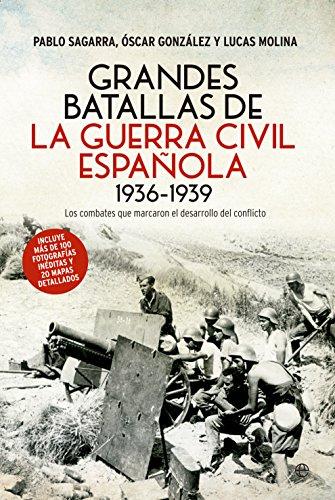 Grandes Batallas De La Guerra Civil Española. 1936-1939 (Historia siglo XX)