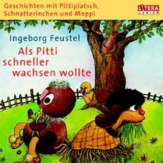 Als Pitti schneller wachsen wollte                   Autor:                                                                                                                                 Ingeborg Feustel                               Sprecher:                                                                                                                                 Heinz Schröder,                                                                                        Friedgard Kurze                      Spieldauer: 46 Min.     33 Bewertungen     Gesamt 4,8
