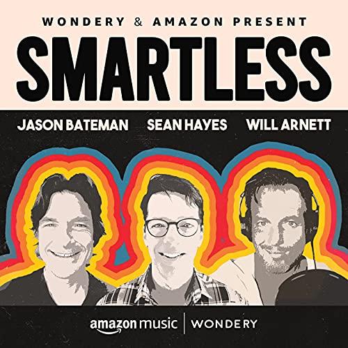 SmartLess Podcast By Jason Bateman Sean Hayes Will Arnett cover art