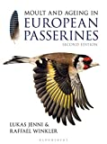 Moult and Ageing of European Passerines: Second Edition - Lukas Jenni