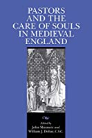 Pastors and the Care of Souls: In Medieval England (Notre Dame Texts in Medieval Culture)