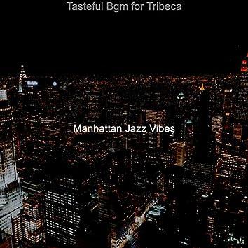 Tasteful Bgm for Tribeca