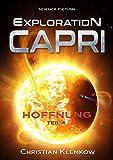 Exploration Capri: Teil 4 Hoffnung (Science Fiction Odyssee)