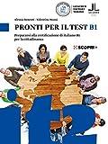 Pronti per il test B1. Prepararsi alla certificazione di italiano B1 per la cittadinanza. ...