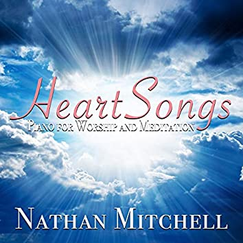 Heart Songs: Piano for Worship and Meditation