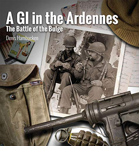 A G.I. in The Ardennes: The Battle of the Bulge (English Edition)