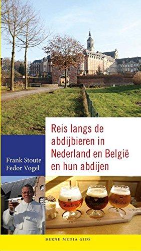 Reis langs de abdijbieren in Nederland en België en hun abdijen