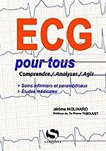 ECG pour tous - Comprendre, analyser, agir de Jérôme Molinaro